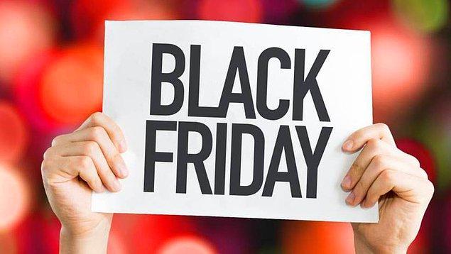 7. Kara Cuma (Black Friday) ABD'de Şükran Günü'nden sonraki ilk cuma olmasının yanında 1932'den beri Noel alışveriş döneminin ilk günü olarak kabul ediliyor.