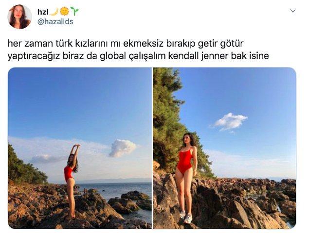 Türk kızlarını fazla yorduğunu düşünerek biraz da global'e açılan bu kişi de Kendall Jenner'a meydan okuyor.