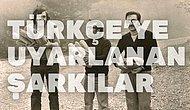 Gurbet Ellerden Uyarlanmış Olduğunu Duyunca Çok Şaşıracağınız 17 Türkçe Şarkı ve Orijinal Versiyonları
