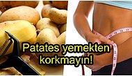 Her Öğün Patates Yerseniz Vücudunuzda Olacak Değişiklikleri Biliyor muydunuz?