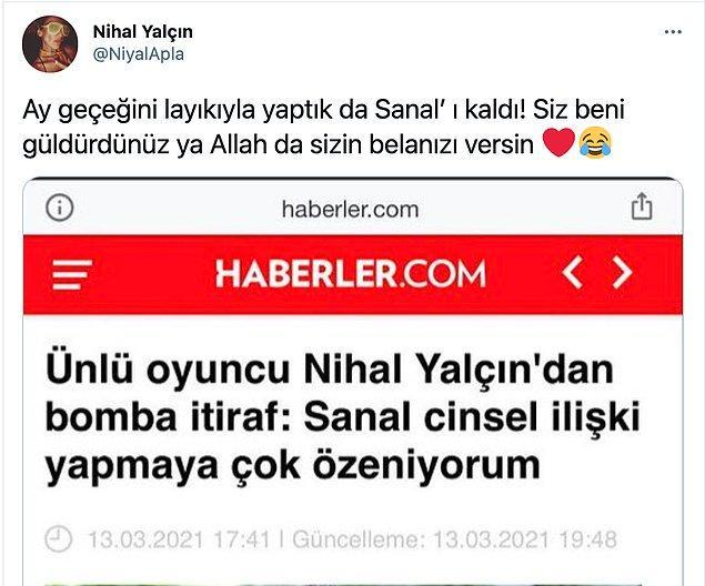 Bugün konu hakkında bir tweet atan Yalçın şu ifadeleri kullandı: ''Ay geçeğini layıkıyla yaptık da Sanal' ı kaldı! Siz beni güldürdünüz ya Allah da sizin belanızı versin.''