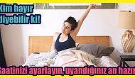 Uyandığınızda Neşeli Bir ''Günaydın'' Demenizi Sağlayacak 12 Şey