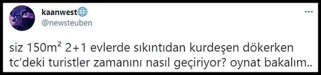 """Görüntüleri Twitter'dan paylaşan """"@newsteuben"""" isimli kullanıcı, """"siz 150m² 2+1 evlerde sıkıntıdan kurdeşen dökerken tc'deki turistler zamanını nasıl geçiriyor? oynat bakalım.."""" derken, insanlar hem turistlerin eğlenmesine hem de İstanbul'da 150 m2 2+1 evin hayal olmasına ayrı ayrı tepki gösterdiler..."""