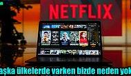 Netflix Türkiye'de Yayınlanmayan Birbirinden Güzel Dizi ve Filmler