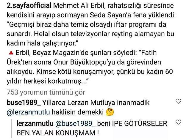 Olayın çıkış noktası, Mehmet Ali Erbil'in Seda Sayan'la ilgili sarf ettiği şu açıklamalar.