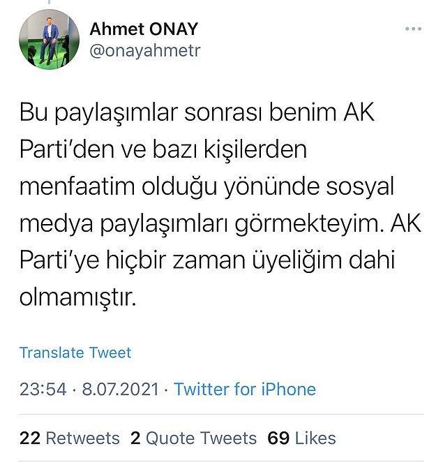 Bir de AKP'ye hiçbir zaman üye olmadığını söylemiş Onay.