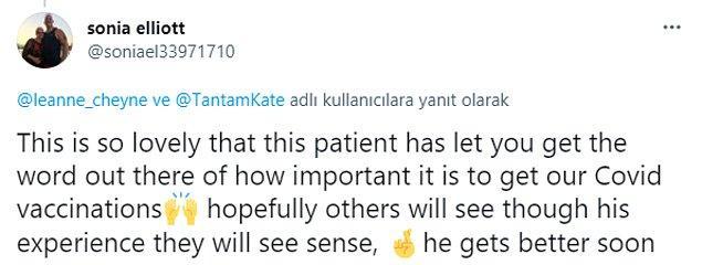 """""""Bu hastanın Kovid-19 aşısının önemini herkese göstermek için kendi hikayesini paylaşmana izin vermesi çok hoş. Umarım onun deneyimini gören diğer insanlara ışık tutar. Yakında iyileşmesini diliyorum."""""""