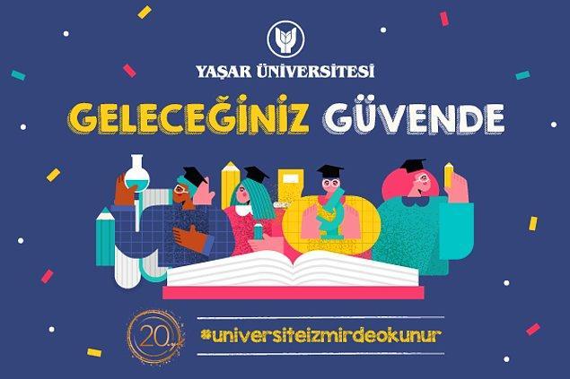 Yaşar Üniversitesi ile tam 20 yıldır her koşulda geleceğiniz güvende!