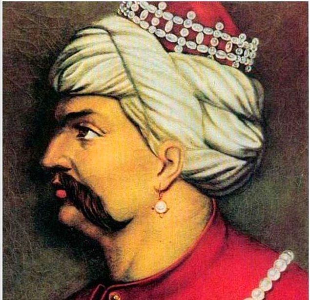 4. Bir sebepten dolayı tek kulağına küpe takan Osmanlı Padişahı kimdir?