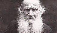 Lev Tolstoy'un Sözleri... Tolstoy'un Kaleminden En Anlamlı ve Güzel Sözler...