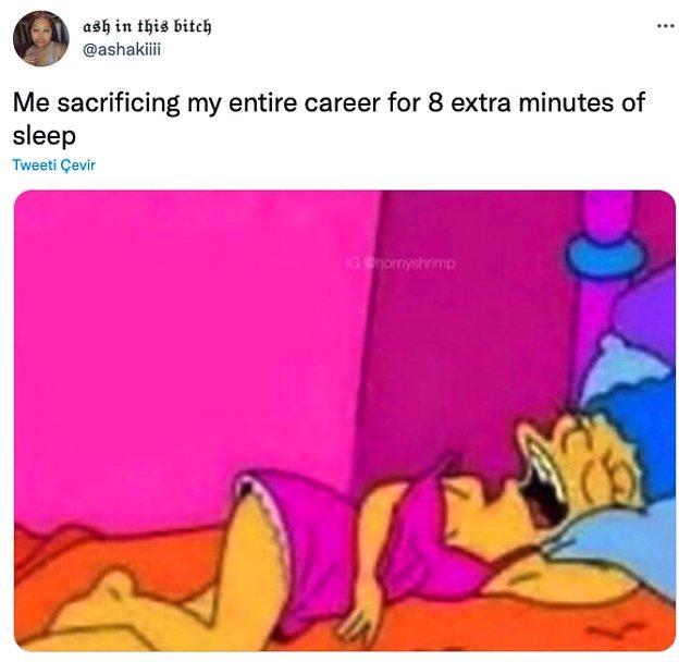 """14. """"8 dakika fazladan uyumak için tüm kariyerimi feda ederken ben"""""""