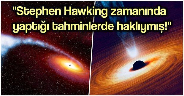 Fizikçilerin Kara Deliklerle İlgili Kazara Bulduğu Sonuçları Duyduğunuzda Kulaklarınıza İnanamayacaksınız!