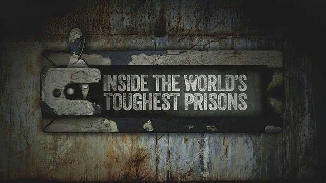 9. Inside the World's Toughest Prisons (Dünyanın En Zorlu Hapishaneleri) - IMDb: 7.1
