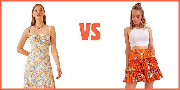 Tarafını Seç: Elbise Mi? Etek Mi?