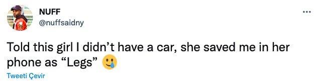 """1. """"Kıza arabam olmadığını söylemiştim, beni telefonuna 'bacaklar' diye kaydetmiş."""""""