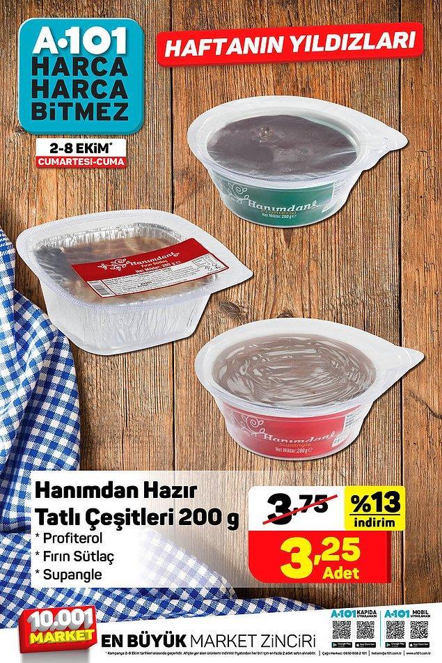 200 gr Hanımdan tatlı çeşitleri 3,25 TL.