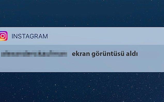 Snapchat ve Instagram'daki özel mesajlarda ekran görüntüsü alındığında karşı tarafa bildirim gittiğini biliyoruz.