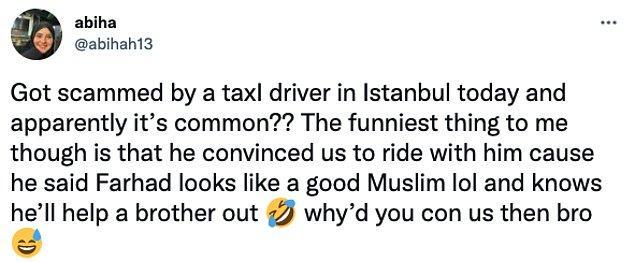 1. Bu durumdan tek rahatsız olan İstanbul'da yaşayan vatandaşlar değil, taksi kullanan turistler de oldu. İstanbul'da taksiye bindikleri zaman neler yaşadıklarını, isyan bayraklarını çekerek anlattılar;